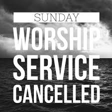Worship cancelled
